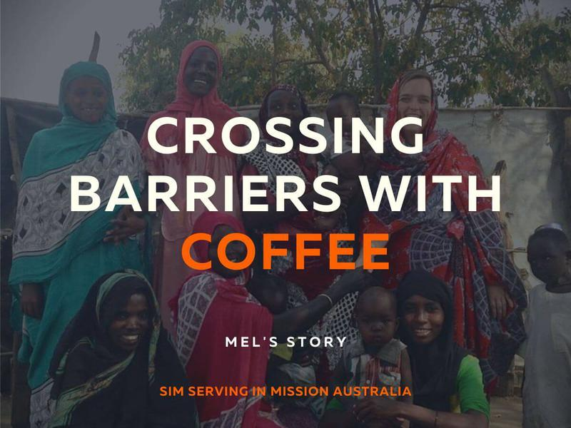 Crossing Barriers with Coffee - Mel's Story