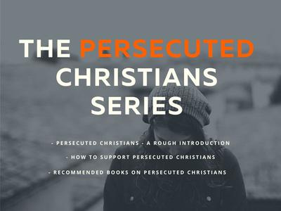 Persecuted Christians Series